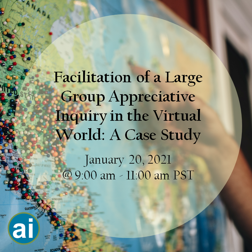 Large Group Appreciative Inquiry in the Virtual World: A Case Study